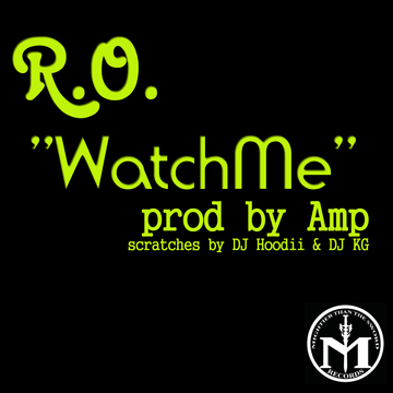 Watch Me (prod by Amp), by R.O. on OurStage
