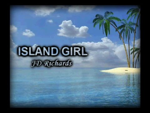 Island Girl, by JD Richards on OurStage