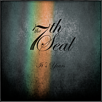It's Yours, by The 7th Seal on OurStage