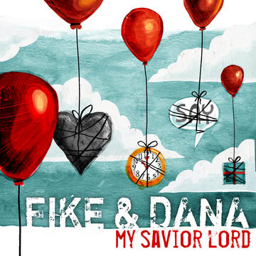 My Savior Lord, by Fike & Dana on OurStage
