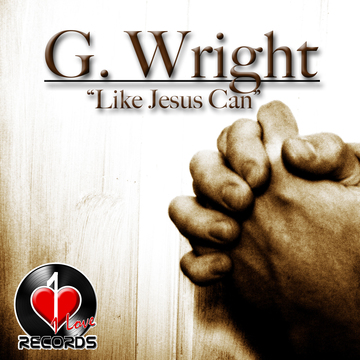 Like Jesus Can, by G. Wright on OurStage