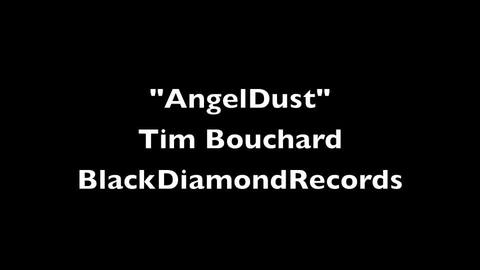 AngelDust, by Tim Bouchard on OurStage