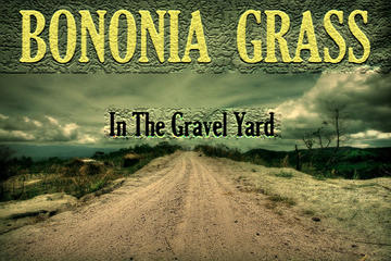 In The Gravel Yard, by Bononia Grass on OurStage