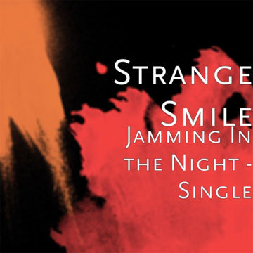 Jamming in the Night, by Strange Smile on OurStage