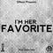 I'm Her Favorite, by DRenn on OurStage