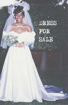 DRESS FOR SALE, by Sienna Ray Starr on OurStage