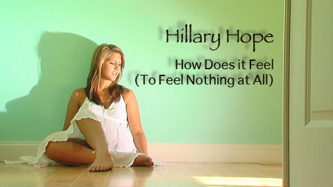How Does it Feel (To Feel Nothing At All), by Hillary Clark on OurStage