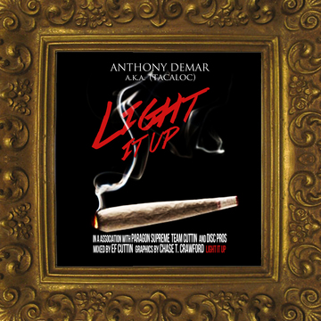 Light It Up ft Code 6, by Anthony DeMar aka Tacaloc on OurStage