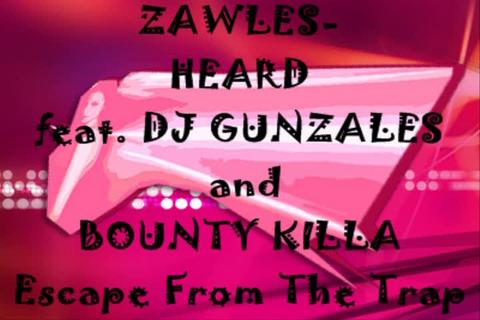 Zawles Heard feat. Dj Gunzales and Bounty Killa, by Zawles on OurStage