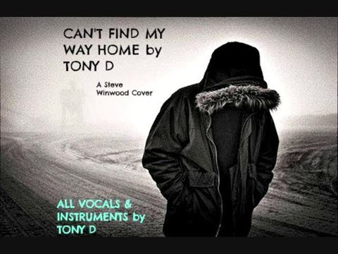 (The Video) CAN'T FIND MY WAY HOME by TONYD, by TONY D  on OurStage