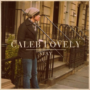 Stay (official video Mp3), by Caleb Lovely on OurStage