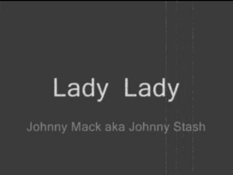 Lady Lady Gitcha Back Moma, by Johnny Mack aka Johnny Stash on OurStage
