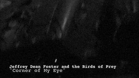 Corner of My Eye, by Jeffrey Dean Foster on OurStage