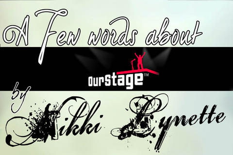 A few words from Nikki Lynette about Ourstage.com, by Nikki Lynette on OurStage