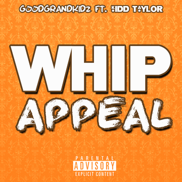 Whip Appeal, by GoodGrandKidz on OurStage