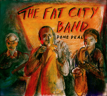 Done Deal, by Fat City Band on OurStage