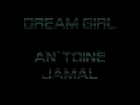AnToine Jamal- DreamGirl, by AnToine Jamal on OurStage