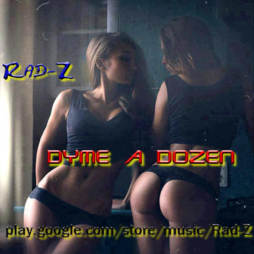 DYME A DOZEN, by Rad-Z on OurStage
