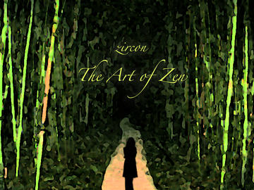 The Art of Zen, by zircon on OurStage