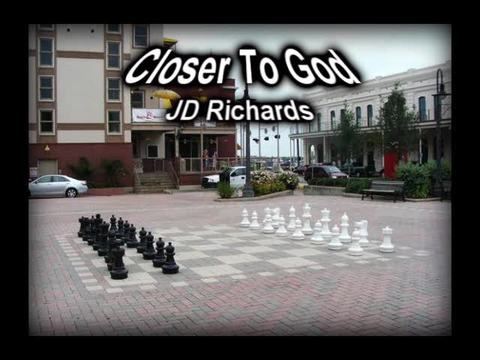 Closer To God, by JD Richards on OurStage