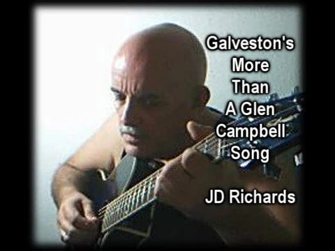 Galveston's More Than A Glen Campbell Song, by JD Richards on OurStage