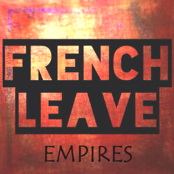 Empires, by French Leave on OurStage
