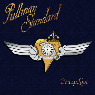 CRAZY LOVE \m/, by Pullman Standard on OurStage