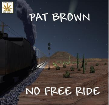 NO FREE RIDE, by Pat Brown on OurStage