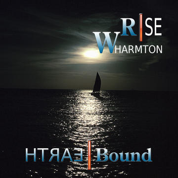 Earth Bound, by Wharmton Rise on OurStage