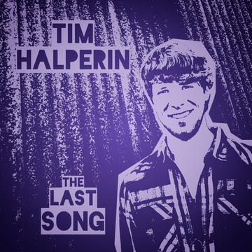 The Last Song, by Tim Halperin on OurStage