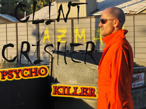 Psycho Killer by Clint Crisher, by Clint Crisher on OurStage
