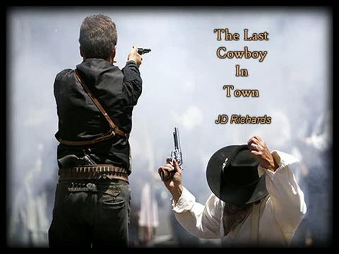 Last Cowboy In Town, by JD Richards on OurStage