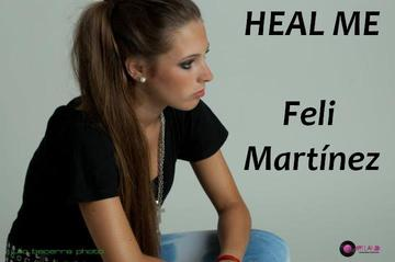 HEAL ME, by Feli Martinez on OurStage