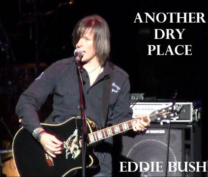 Another Dry Place, by Eddie Bush on OurStage