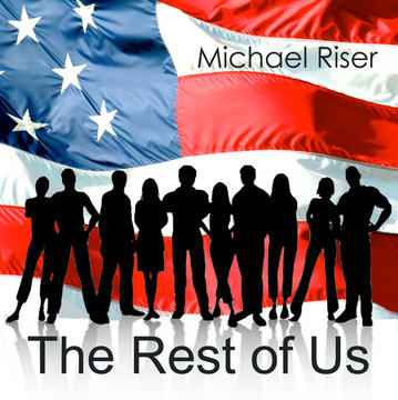The Rest of Us, by Michael Riser on OurStage