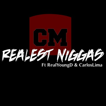 Realest N*ggas Feat. RealYoungD x CarlosLima, by Claudio Marques on OurStage