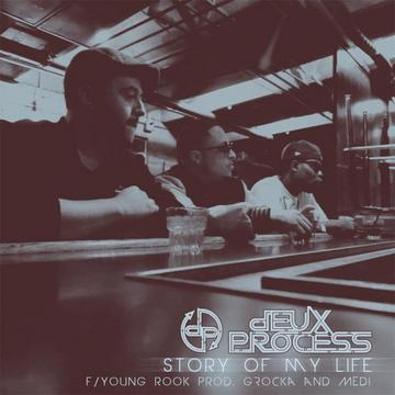 Story Of My Life, by Deux Process feat Young Rook on OurStage