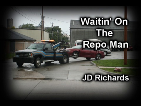 Waitin' On The Repo Man, by JD Richards on OurStage