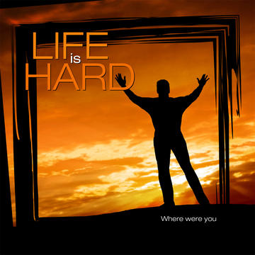 Untitled upload for Life is Hard, by Life is Hard on OurStage
