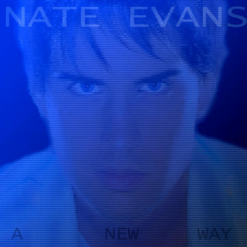 Nate Evans - A New Way (Official promo Music Video), by Nate Evans on OurStage