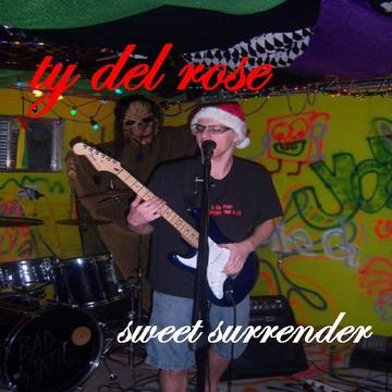 Sweet Surrender, by Ty Del Rose on OurStage