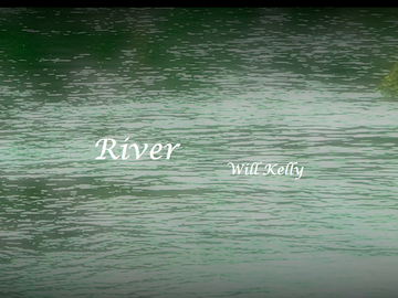River, by Will Kelly on OurStage