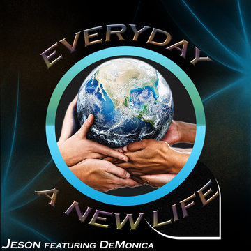 Everyday a New Life, by J-ES-ON on OurStage