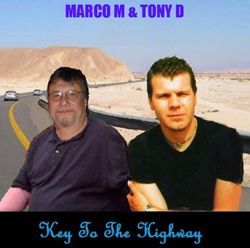 (THE VIDEO) KEY TO THE HIGHWAY- MARCO M & TONY D, by MARCO M & TONY D on OurStage