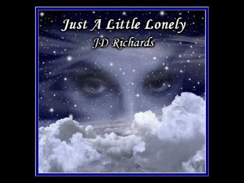 Just A Little Lonely, by JD Richards on OurStage