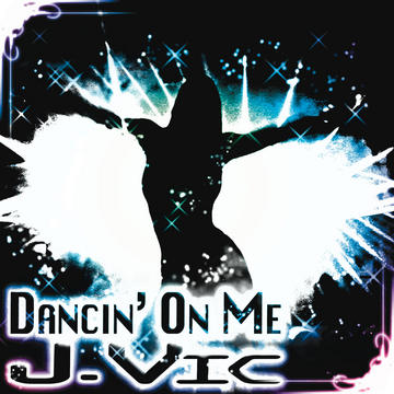 Dancin' On Me, by J.Vic on OurStage
