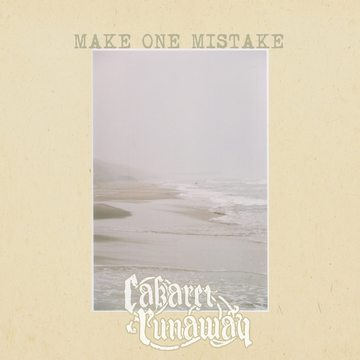 Make One Mistake, by Cabaret Runaway on OurStage