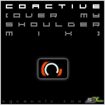 Coactive [Over My Shoulder Mix], by sgx on OurStage