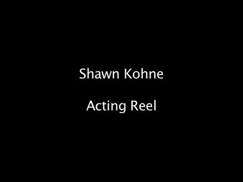 Shawn Kohne Acting Reel, by Kohne on OurStage