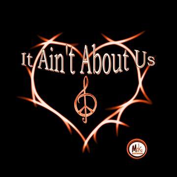 It Ain't About Us, by WordMan/SugarofLead on OurStage